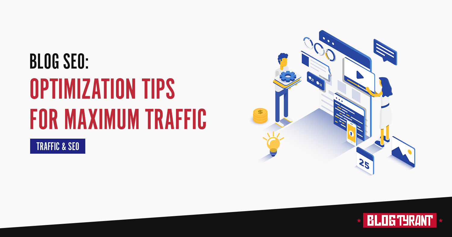 Blog SEO: 14 Ways to Optimize Your Posts for Maximum Traffic