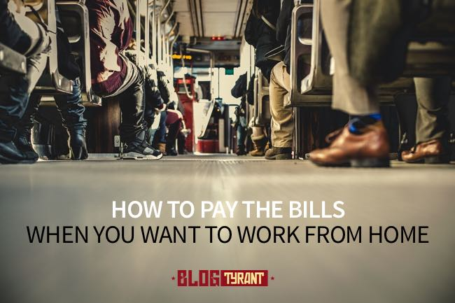 BTXP 006: How to Pay the Bills When You Work from Home