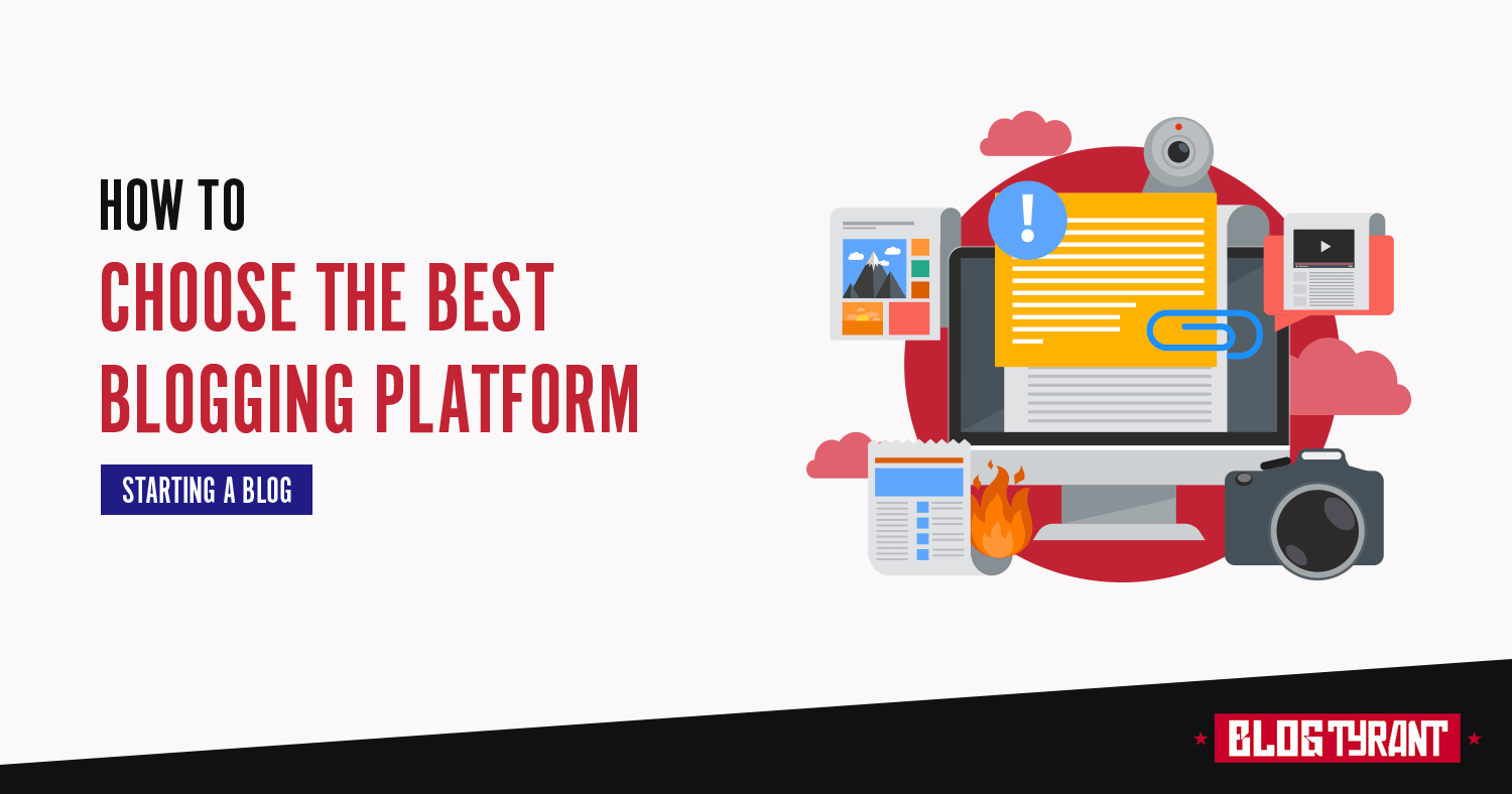 How to Choose the Best Blogging Platform - 11 Sites Compared