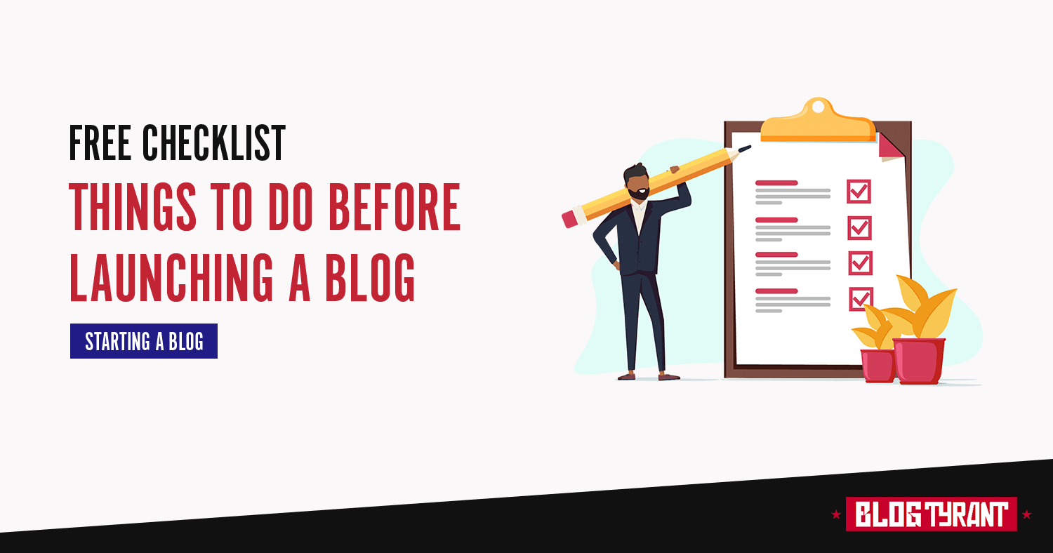 47 Things You Need to do Before Launching a Blog - [Free