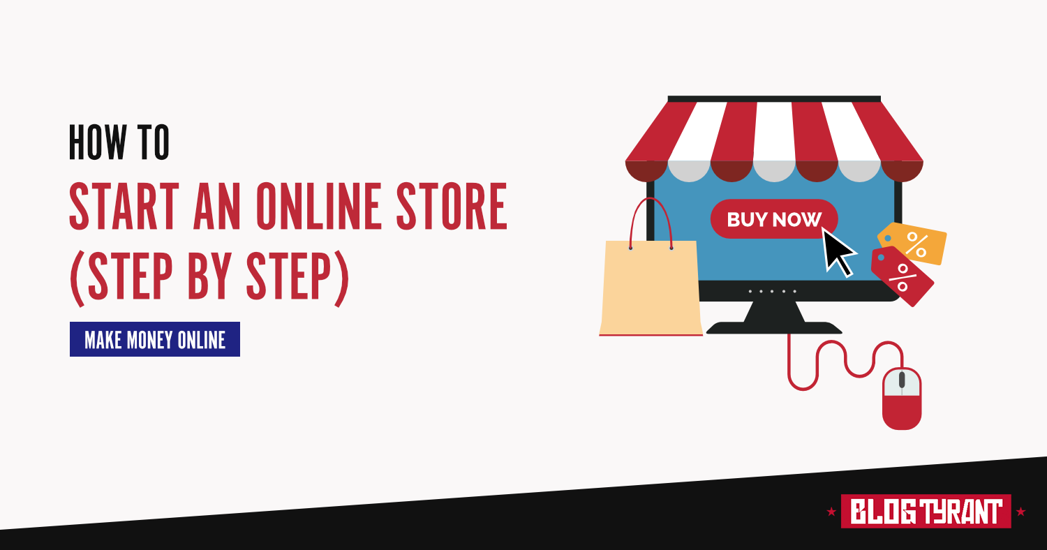 2c8da60b4 How to Start an Online Store - Step by Step Guide (2019)