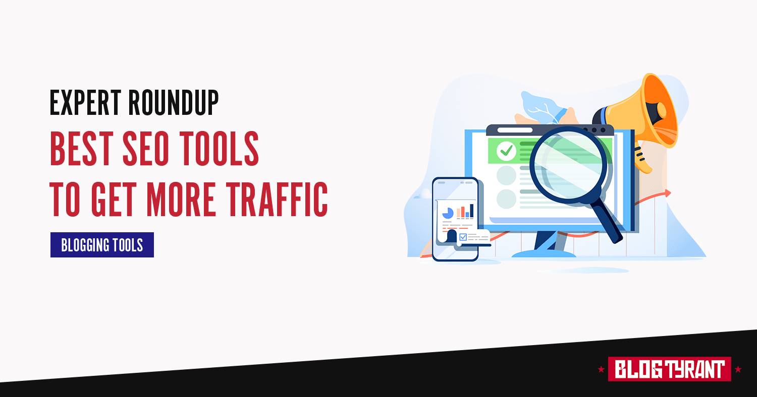 Top 10 Best SEO Tools to Explode Your Blog Traffic in 2019