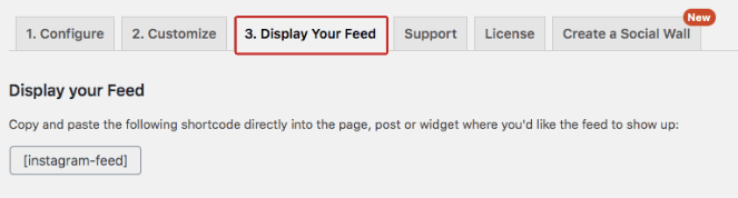 Go to Display Your Feed and then copy the shortcode to embed a hashtag feed with a shortcode.