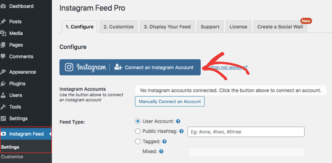 To connect your instagram account with instagram feed pro, click on instagram feed settings and then Connect an Instagram account