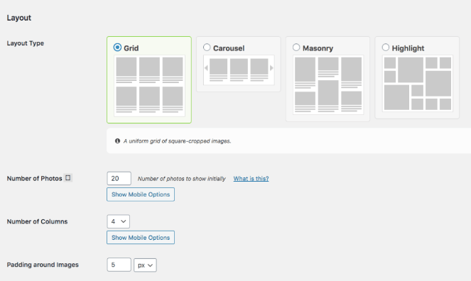 There are 4 types of layouts:  Grid, Carousel, Masonry, and Highlight
